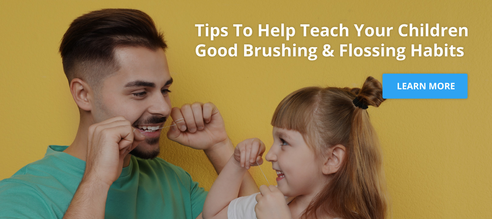 Tips To Help Teach Your Children Good Brushing & Flossing Habits.